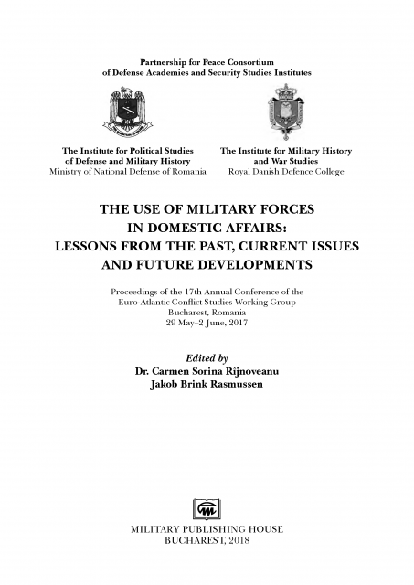 THE USE OF MILITARY FORCES IN DOMESTIC AFFAIRS: LESSONS FROM THE PAST, CURRENT ISSUES AND FUTURE DEVELOPMENTS