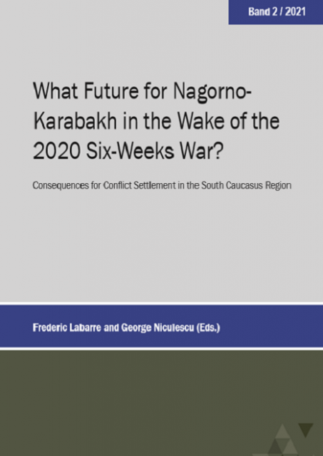 What Future for Nagorno-Karabakh in the Wake of the 2020 Six-Weeks War?